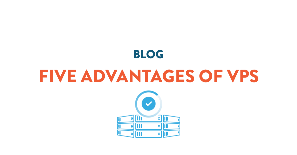 Five advantages of VPS