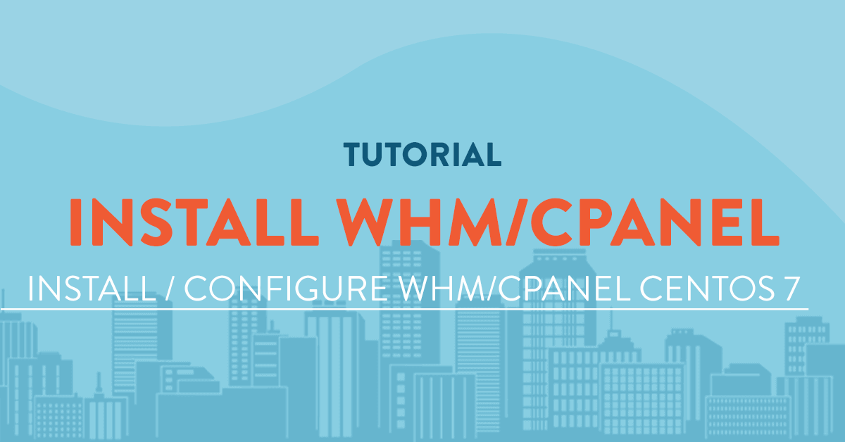 Install WHM/Cpanel on Centos 7