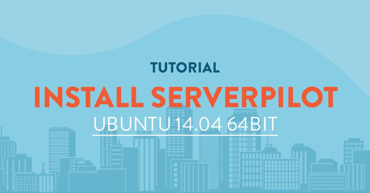 Serverpilot installation on Ubuntu 14.04