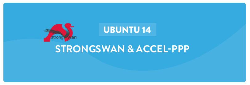 setup and configuration of strongswan accel ppp on ubuntu 14 04